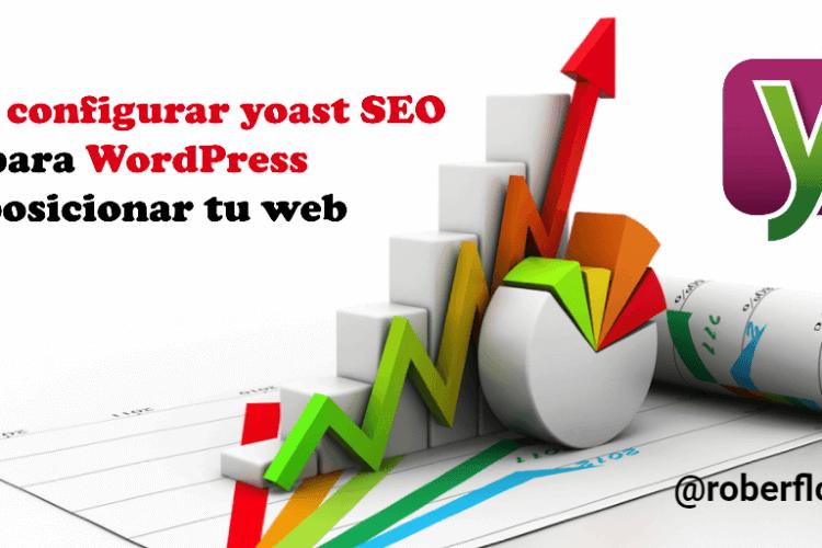 Cómo configurar yoast SEO para WordPress y posicionar tu web