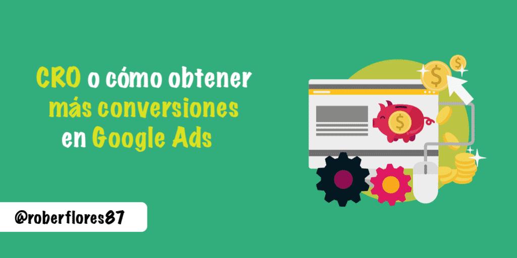 cro obtener conversiones google ads