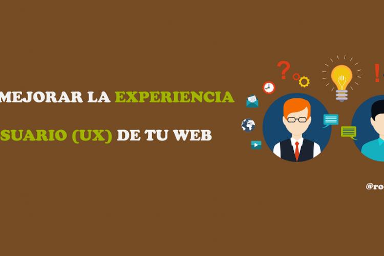 Cómo mejorar la experiencia de usuario (UX) de tu web