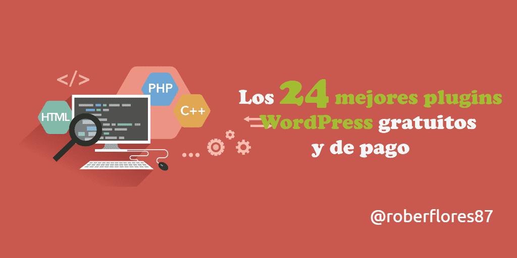 Los 24 Mejores Plugins WordPress gratuitos y de pago